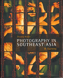 Photography in Southeast Asia: A Survey - Zhuang Wubin