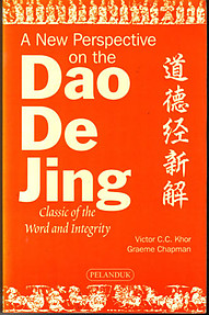 A New Perspective on the Dao De Jing - Victor C. C. Khor & Graeme Chapman