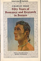 Fifty Years of Romance and Research in Borneo - Charles Hose