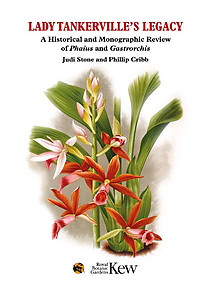 Lady Tankerville's Legacy: A Review of Phaius and Gastrorchis - Stone & Cribb