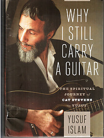 Why I Still Carry a Guitar: The Spiritual Journey of Cat Stevens to Yusuf
