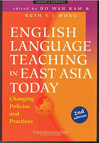 English Language Teaching In East Asia Today Changing Policies And Practices