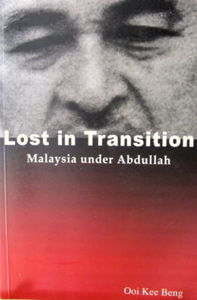 Lost in Transition: Malaysia under Abdullah - Ooi Kee Beng